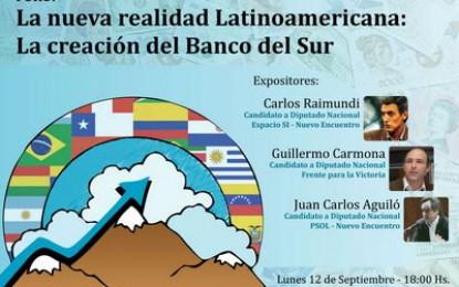 """Se realizará el foro """"La nueva realidad latinoamericana: la creación del Banco del Sur"""""""