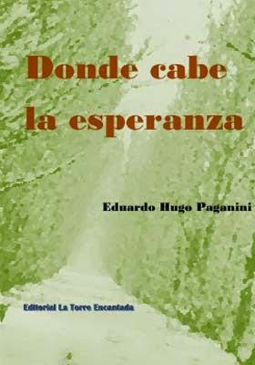 """""""Donde cabe la esperanza"""" de Eduardo Paganini"""