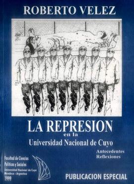 La represión en la Universidad Nacional de Cuyo
