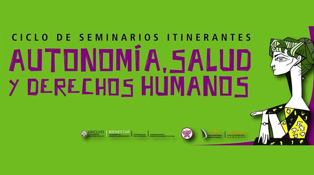 """Ciclo de seminarios """"Autonomía, Salud y Derechos Humanos"""""""