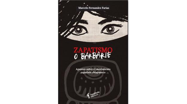 """Libro para descargar: """"Zapatismo o barbarie"""""""