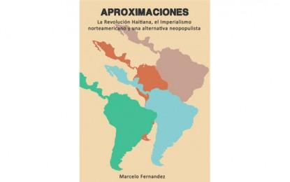 Descargar libro Aproximaciones (La Revolución Haitiana, el imperialismo norteamericano y una alternativa neopopulista)