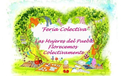 """Gran Feria """"Las Mujeres del Pueblo florecemos colectivamente"""""""
