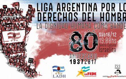 """Acto por los 80 años de la Liga: """"La dignidad como bandera"""""""